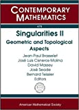 img - for Singularities II: Geometric and Topological Aspects: Internstional Conference in Honor if the 60th Birthday of De Dung Trang January 8-26, 2007 Cuernavaca, Mexico (Contemporary Mathematics) book / textbook / text book