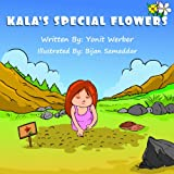 Childrens Book: Kalas Special Flowers (Happy Motivated childrens books Collection)