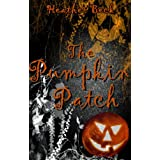The Pumpkin Patch (The Horror Diaries Vol.14)by Heather Beck