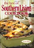 The Best of Southern Living Cookbook: Over 500 of Our All-Time Favorite Recipes