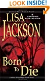 Born To Die (Selena Alvarez/Regan Pescoli Novels)