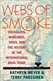 img - for Webs of Smoke: Smugglers, Warlords, and the History of the International Drug Trade: 1st (First) Edition book / textbook / text book