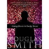 Going Down to Lucky Town ~ Douglas Smith