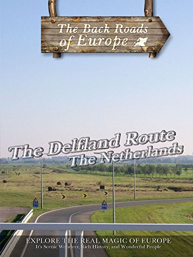 Back Roads of Europe THE DELFLAND ROUTE THE NETHERLANDS
