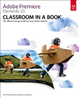 Adobe Premiere Elements 10 Classroom in a Book Front Cover
