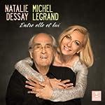 Entre elle et lui - Natalie Dessay si...