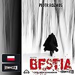 Bestia | Piotr Rozmus