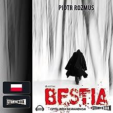 Bestia (       UNABRIDGED) by Piotr Rozmus Narrated by Roch Siemianowski