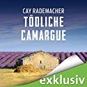Tödliche Camargue: Ein Provence-Krimi mit Capitaine Roger Blanc Audiobook by Cay Rademacher Narrated by Oliver Siebeck