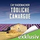 Tödliche Camargue: Ein Provence-Krimi mit Capitaine Roger Blanc Hörbuch von Cay Rademacher Gesprochen von: Oliver Siebeck