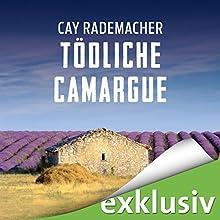 Tödliche Camargue: Ein Provence-Krimi mit Capitaine Roger Blanc (       ungekürzt) von Cay Rademacher Gesprochen von: Oliver Siebeck