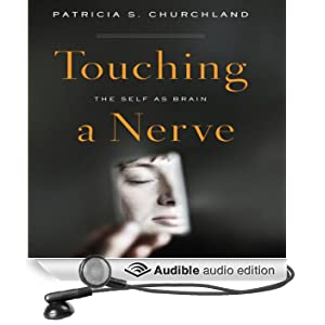 Touching a Nerve: The Self as Brain (Unabridged)