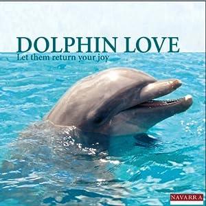 Dolphin Love Hörbuch
