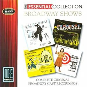 Broadway Shows (Oklahoma! / Carousel / The King & I / Annie Get Your Gun) - The Essential Collection