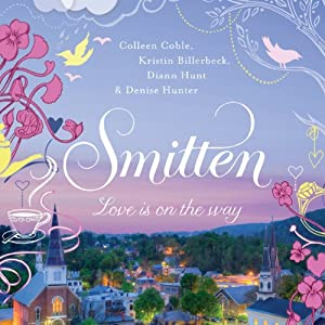Smitten | [Colleen Coble, Kristin Billerbeck, Denise Hunter, Diann Hunt]