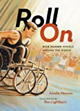 img - for Roll On: Rick Hansen Wheels Around the World book / textbook / text book