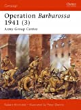 img - for Operation Barbarossa 1941 (3): Army Group Center (Campaign) (v. 3) book / textbook / text book