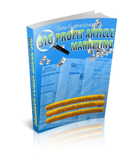Big Profit Article Marketing - Are You Satified With The Amount And Quality Of Your Website Visitors?