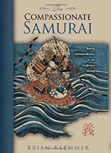Cover of &quot;The Compassionate Samurai: Bein...