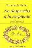 No despertéis a la serpiente : antología poética bilingüe
