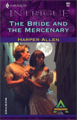 Image for The Bride And The Mercenary (The Avengers) (Harlequin Intrigue Series, No. 663)