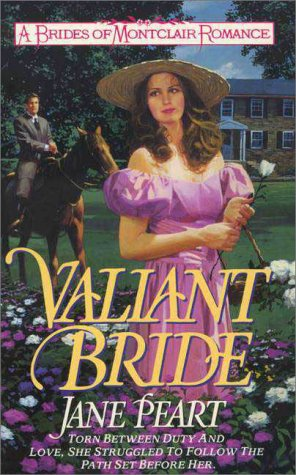 Valiant Bride (Brides of Montclair, Book 1), Jane Peart