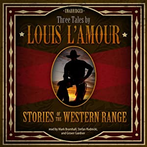Stories of the Western Range: Three Tales by Louis L'Amour | [Louis L'Amour]