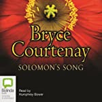 Solomon's Song: The Australian Trilogy, Book 3 (       UNABRIDGED) by Bryce Courtenay Narrated by Humphrey Bower
