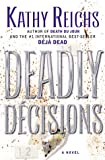 Deadly Decisions Kathy Reichs