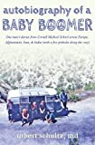 img - for Autobiography of a Baby Boomer: One man's detour from Cornell Medical School across Europe, Afghanistan, Iran, and India (with a few potholes along the way) book / textbook / text book
