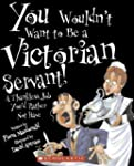 You Wouldn't Want to Be a Victorian S...