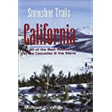 Snowshoe Trails of California ~ Michael C. White
