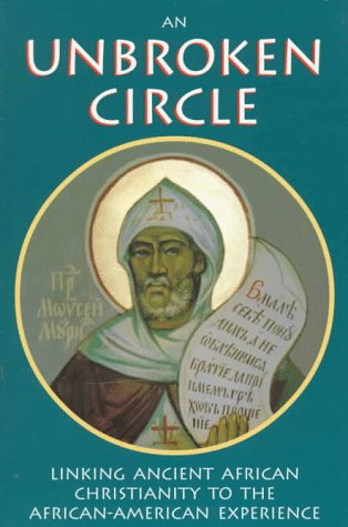 An Unbroken Circle : Linking Ancient African Christianity to the African-American Experience, PAISIUS ALTSCHUL