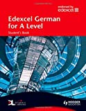 img - for Edexcel German for A Level Student's Book (EAML) by Baildam, John, Brammall, Geoff, Elliott, Paul, Sandry, Clair (2008) Paperback book / textbook / text book