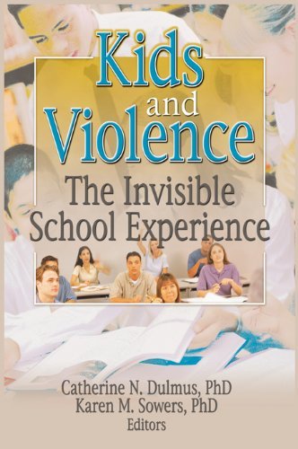 Kids And Violence: The Invisible School Experience (Monograph Published Simultaneously As The Journal Of Evidenc) front-774614