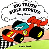 Rory Racer (Big Truth Stories)
