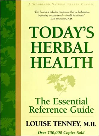 Today's Herbal Health: The Essential Reference Guide written by Louise Tenney