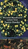 Monsieur Shoushana's Lemon Trees (1852425725) by Duncker, Patricia