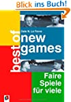 Best of New Games: Faire Spiele f�r v...