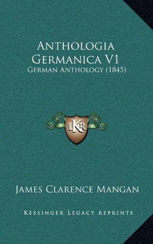 Anthologia Germanica V1: German Anthology (1845)