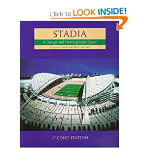 Stadia, : A Design and Development Guide  by Geraint John RIBA Dip Arch CISRM MILAM FRSA