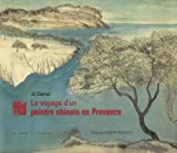 echange, troc Dahai Ji - Le voyage d'un peintre chinois en Provence