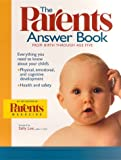 img - for The Parents Answer Book: From Birth Through Age Five book / textbook / text book