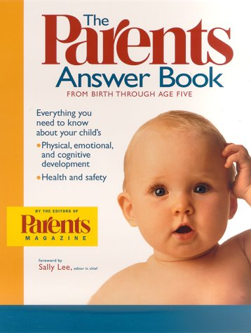 The Parents Answer Book: From Birth Through Age Five front-181901