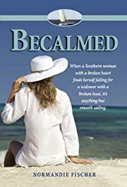 Becalmed - Global Warming Never Felt So Hot (Romance, Contemporary, Women's Fiction)