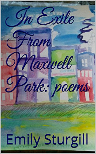 In Exile From Maxwell Park: poems
