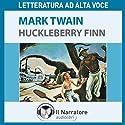 Le avventure di Huckleberry Finn Hörbuch von Mark Twain Gesprochen von: Eleonora Calamita