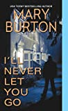 I'll Never Let You Go <br>(Morgans of Nashville)	 by  Mary Burton in stock, buy online here
