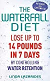 Linda Lazarides (The Waterfall Diet: Lose Up to 14 Pounds in 7 Days by Controlling Water Retention (Revised, Expanded)) By Lazarides, Linda (Author) Paperback on 09-Jul-2010