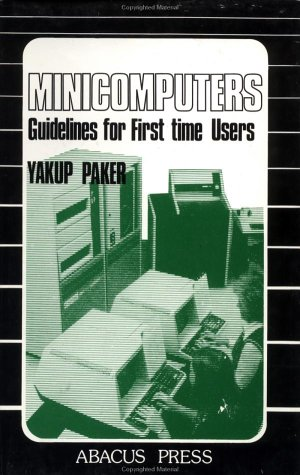 Minicomputers: Guidelines for First Time Users